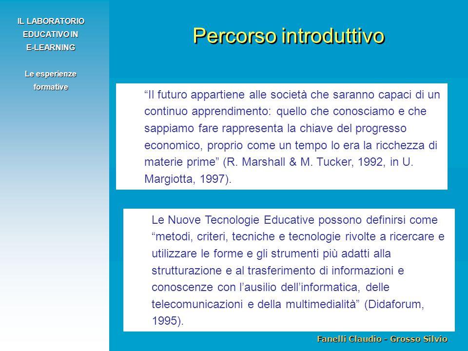 """Fanelli Claudio - Grosso Silvio IL LABORATORIO EDUCATIVO IN E-LEARNING Le esperienze formative """"Il futuro appartiene alle società che saranno capaci d"""