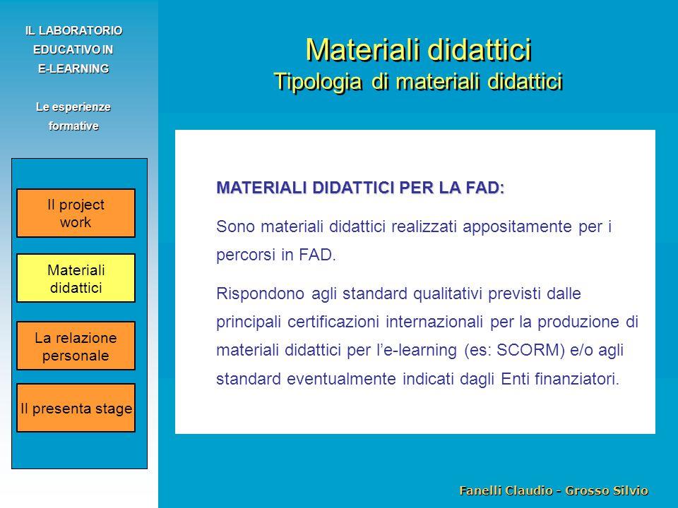 Fanelli Claudio - Grosso Silvio IL LABORATORIO EDUCATIVO IN E-LEARNING Le esperienze formative MATERIALI DIDATTICI PER LA FAD: Sono materiali didattic