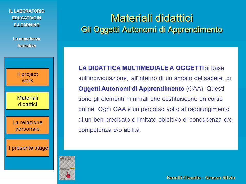 Fanelli Claudio - Grosso Silvio IL LABORATORIO EDUCATIVO IN E-LEARNING Le esperienze formative LA DIDATTICA MULTIMEDIALE A OGGETTI Oggetti Autonomi di