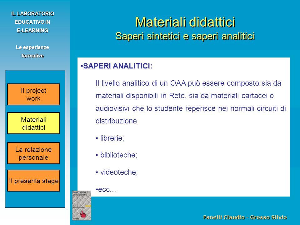 Fanelli Claudio - Grosso Silvio IL LABORATORIO EDUCATIVO IN E-LEARNING Le esperienze formative SAPERI ANALITICI:SAPERI ANALITICI: Il livello analitico