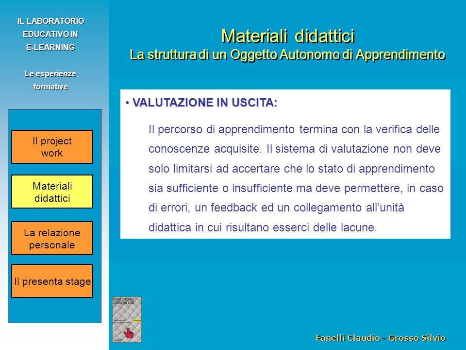 Fanelli Claudio - Grosso Silvio IL LABORATORIO EDUCATIVO IN E-LEARNING Le esperienze formative Materiali didattici La struttura di un Oggetto Autonomo