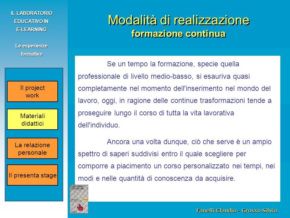 Fanelli Claudio - Grosso Silvio IL LABORATORIO EDUCATIVO IN E-LEARNING Le esperienze formative Se un tempo la formazione, specie quella professionale