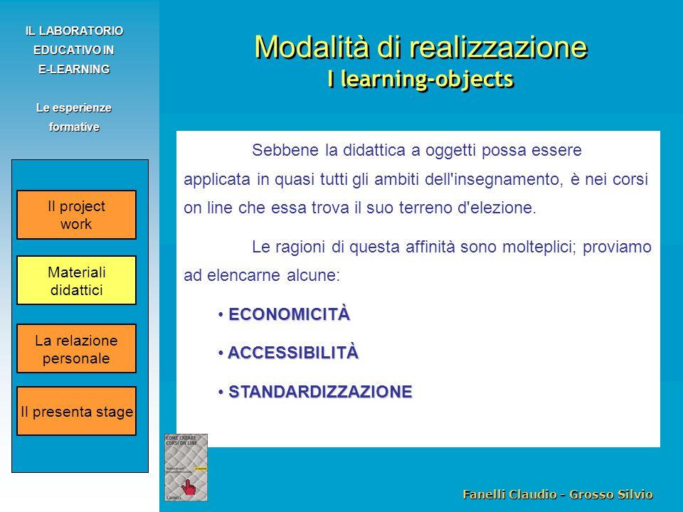Fanelli Claudio - Grosso Silvio IL LABORATORIO EDUCATIVO IN E-LEARNING Le esperienze formative Sebbene la didattica a oggetti possa essere applicata i