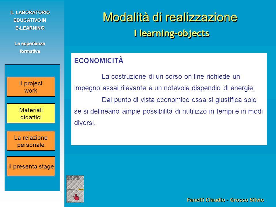 Fanelli Claudio - Grosso Silvio IL LABORATORIO EDUCATIVO IN E-LEARNING Le esperienze formative ECONOMICITÀ La costruzione di un corso on line richiede