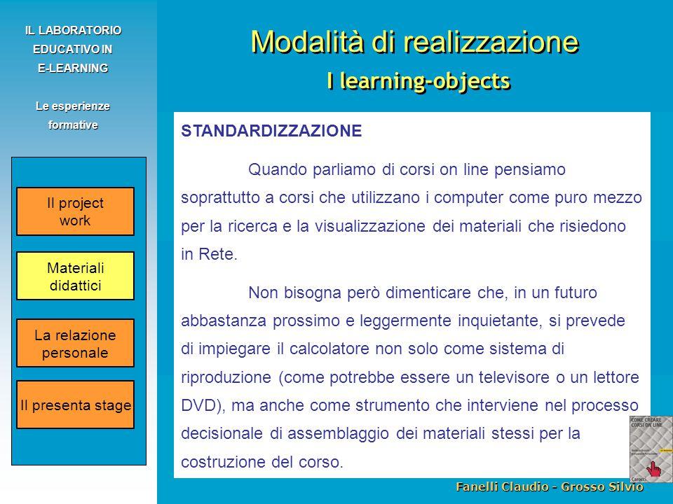 Fanelli Claudio - Grosso Silvio IL LABORATORIO EDUCATIVO IN E-LEARNING Le esperienze formative STANDARDIZZAZIONE Quando parliamo di corsi on line pens