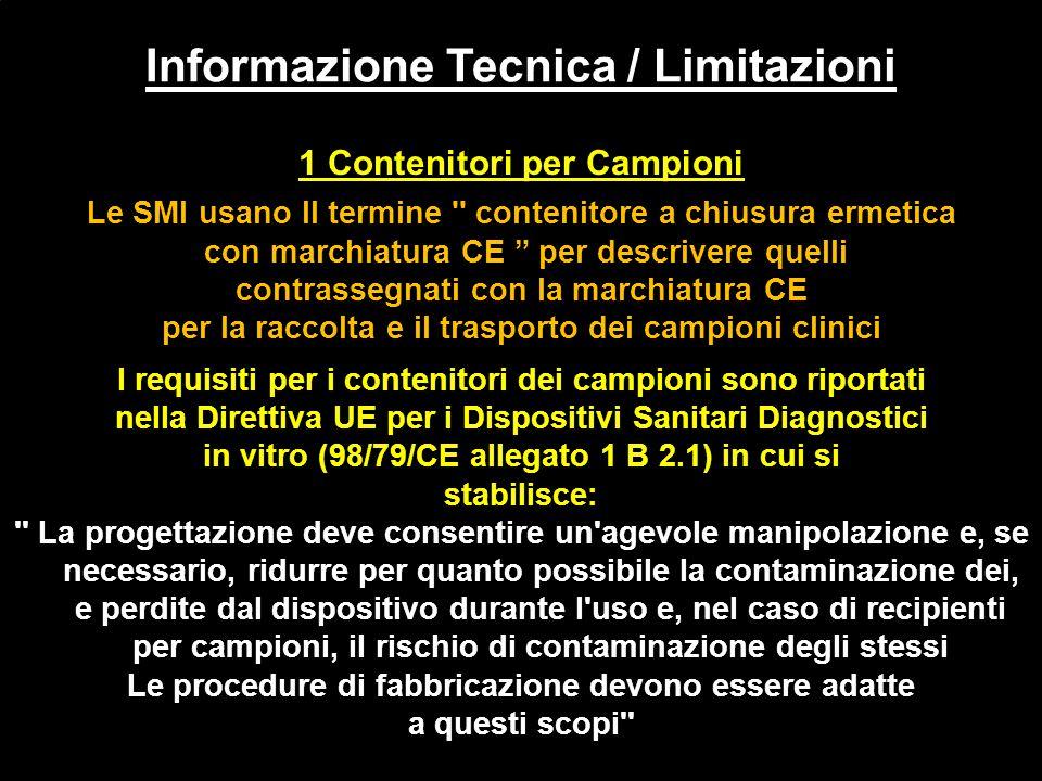 """1 Contenitori per Campioni Le SMI usano Il termine '' contenitore a chiusura ermetica con marchiatura CE """" per descrivere quelli contrassegnati con la"""