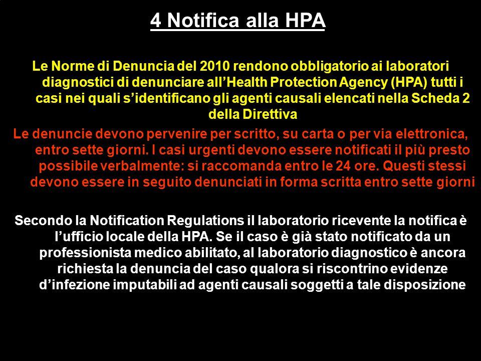 4 Notifica alla HPA Le Norme di Denuncia del 2010 rendono obbligatorio ai laboratori diagnostici di denunciare all'Health Protection Agency (HPA) tutt