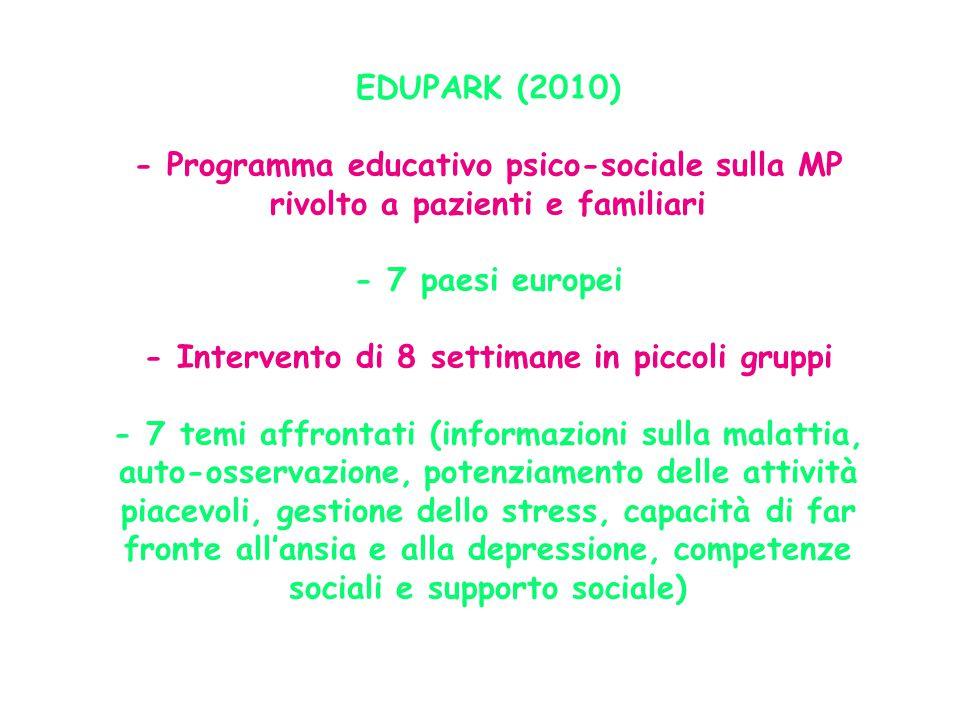 EDUPARK (2010) - Programma educativo psico-sociale sulla MP rivolto a pazienti e familiari - 7 paesi europei - Intervento di 8 settimane in piccoli gr