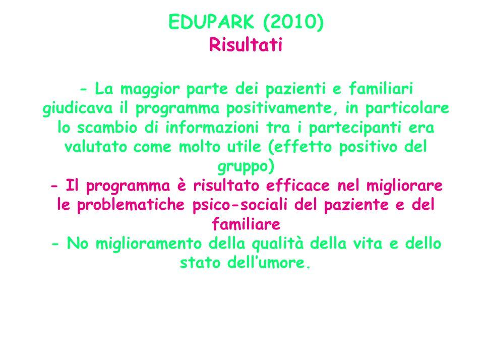 EDUPARK (2010) Risultati - La maggior parte dei pazienti e familiari giudicava il programma positivamente, in particolare lo scambio di informazioni t