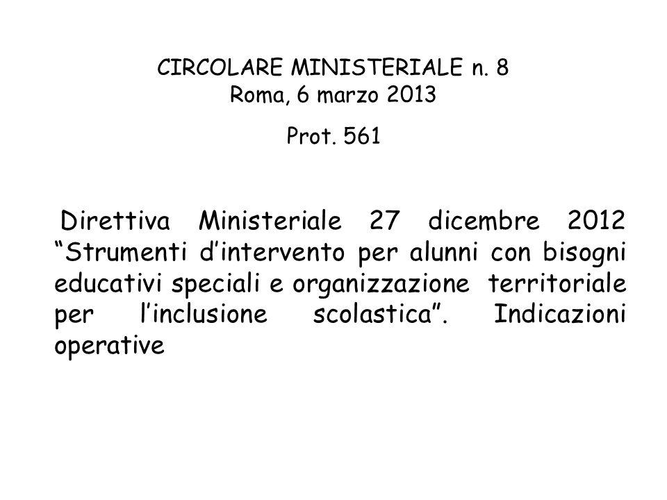 """CIRCOLARE MINISTERIALE n. 8 Roma, 6 marzo 2013 Prot. 561 Direttiva Ministeriale 27 dicembre 2012 """"Strumenti d'intervento per alunni con bisogni educat"""