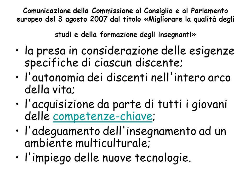 Comunicazione della Commissione al Consiglio e al Parlamento europeo del 3 agosto 2007 dal titolo «Migliorare la qualità degli studi e della formazion