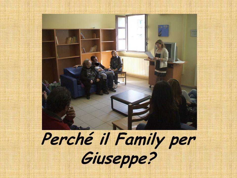 Perché il Family per Giuseppe?