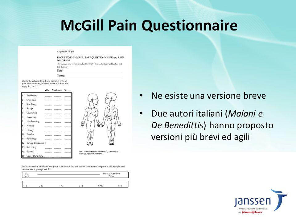 McGill Pain Questionnaire Ne esiste una versione breve Due autori italiani (Maiani e De Benedittis) hanno proposto versioni più brevi ed agili