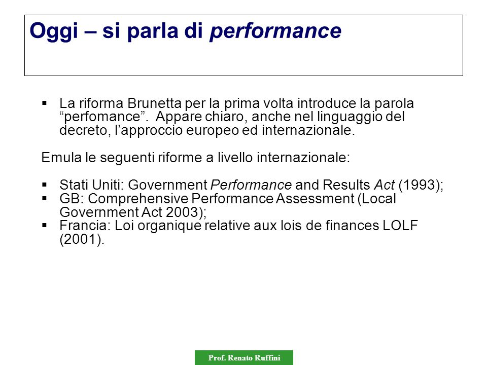 """Prof. Renato Ruffini Oggi – si parla di performance  La riforma Brunetta per la prima volta introduce la parola """"perfomance"""". Appare chiaro, anche ne"""