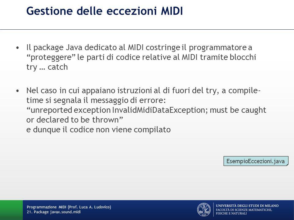 """Gestione delle eccezioni MIDI Il package Java dedicato al MIDI costringe il programmatore a """"proteggere"""" le parti di codice relative al MIDI tramite b"""