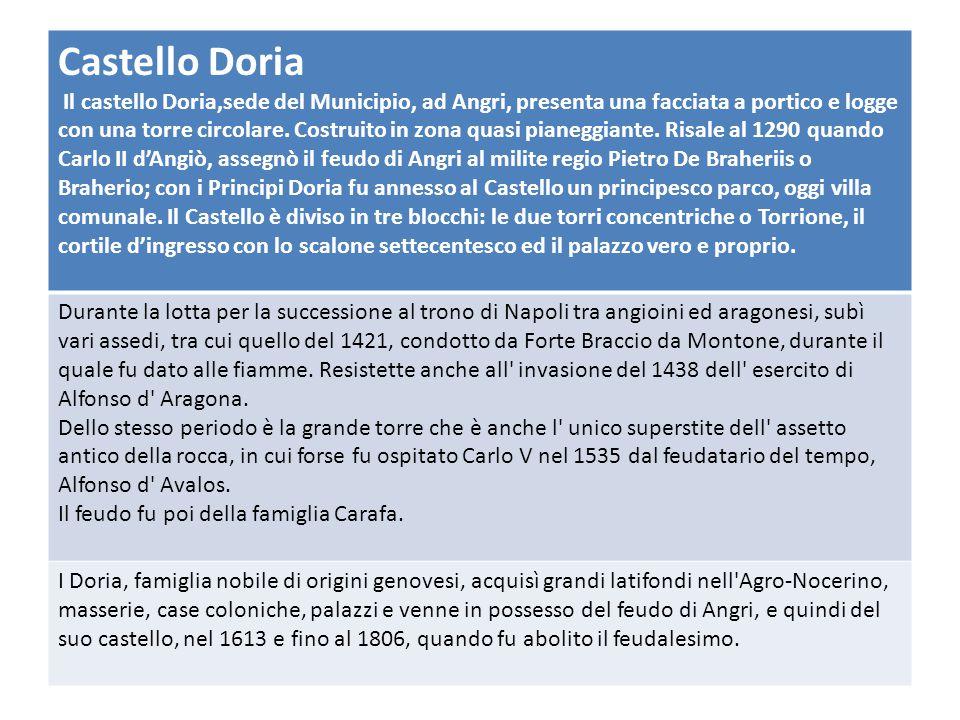 Nel settecento, i Doria incaricarono l architetto Francescani di restaurare il complesso, che fu tramutato in palazzo signorile.