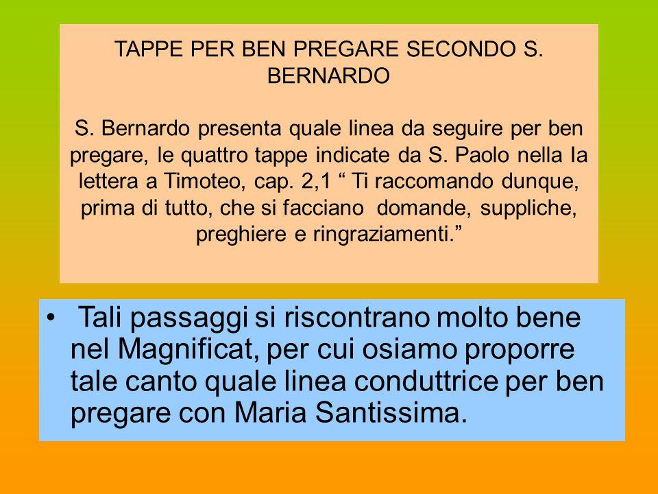 TAPPE PER BEN PREGARE SECONDO S. BERNARDO S. Bernardo presenta quale linea da seguire per ben pregare, le quattro tappe indicate da S. Paolo nella Ia