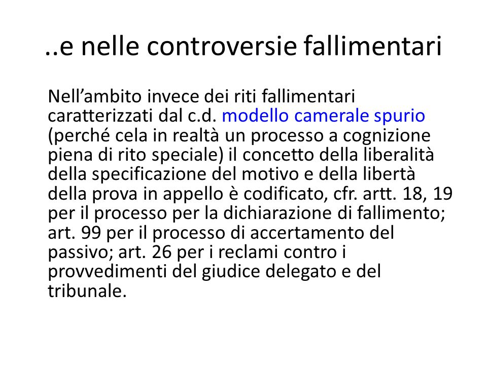 ..e nelle controversie fallimentari Nell'ambito invece dei riti fallimentari caratterizzati dal c.d.
