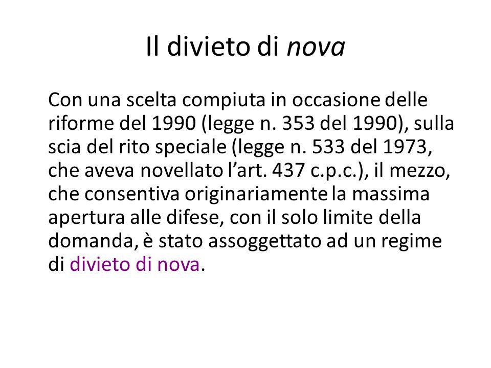 Il divieto di nova Con una scelta compiuta in occasione delle riforme del 1990 (legge n.