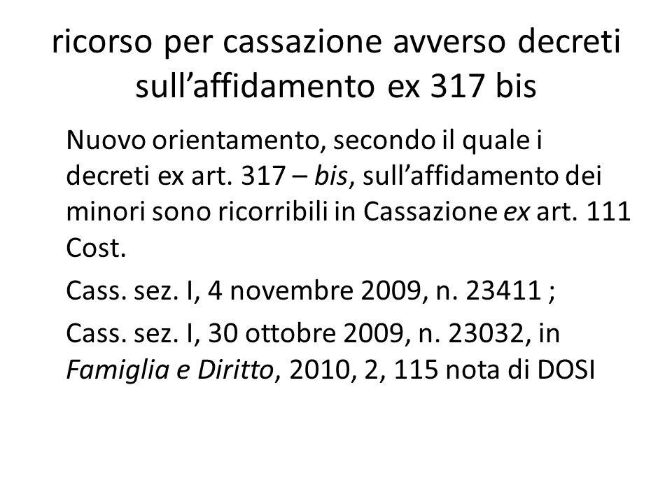 ricorso per cassazione avverso decreti sull'affidamento ex 317 bis Nuovo orientamento, secondo il quale i decreti ex art.