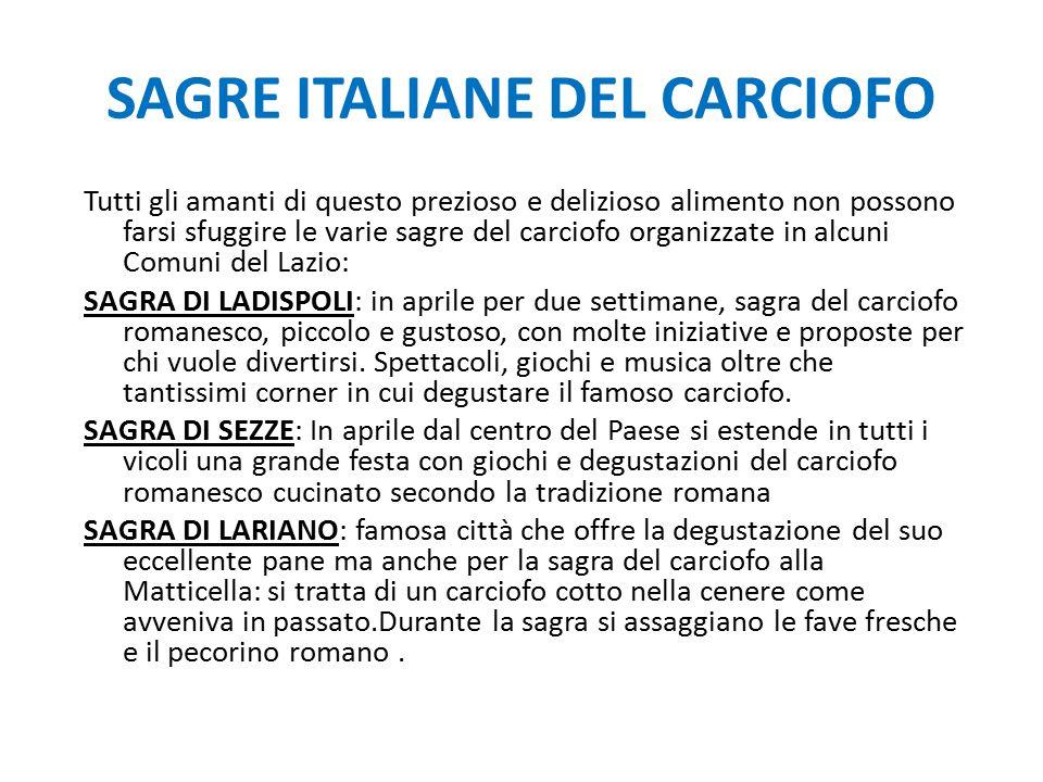 SAGRE ITALIANE DEL CARCIOFO Tutti gli amanti di questo prezioso e delizioso alimento non possono farsi sfuggire le varie sagre del carciofo organizzat