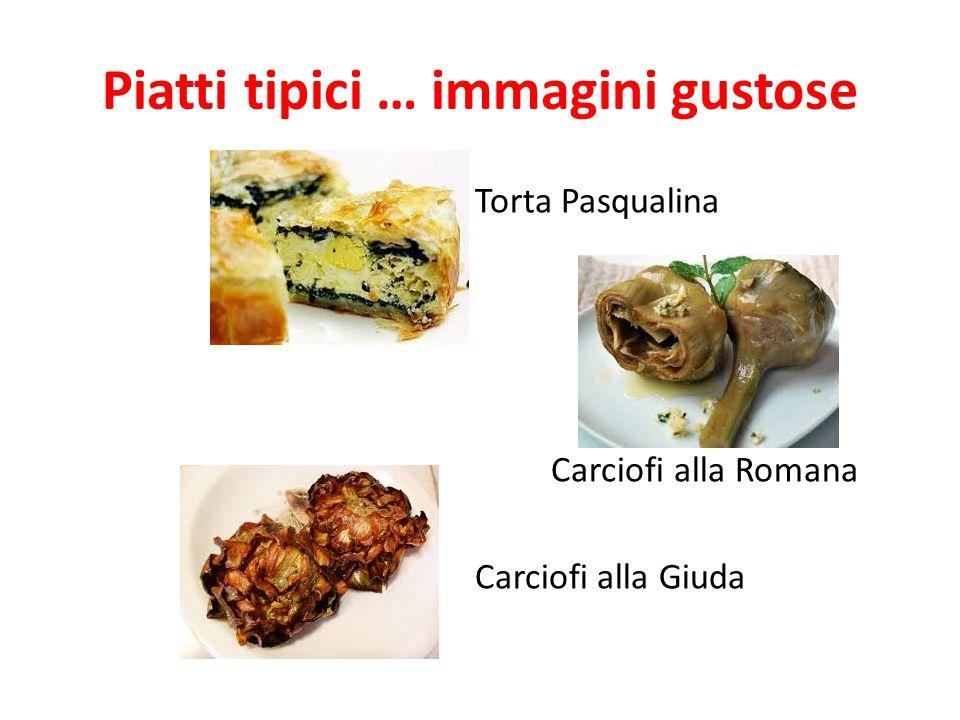 Piatti tipici … immagini gustose Torta Pasqualina Carciofi alla Romana Carciofi alla Giuda