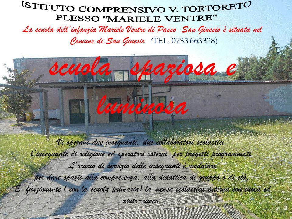 La scuola dell'infanzia Mariele Ventre di Passo San Ginesio è situata nel Comune di San Ginesio. ( TEL. 0733 663328) scuola spaziosa e luminosa Vi ope