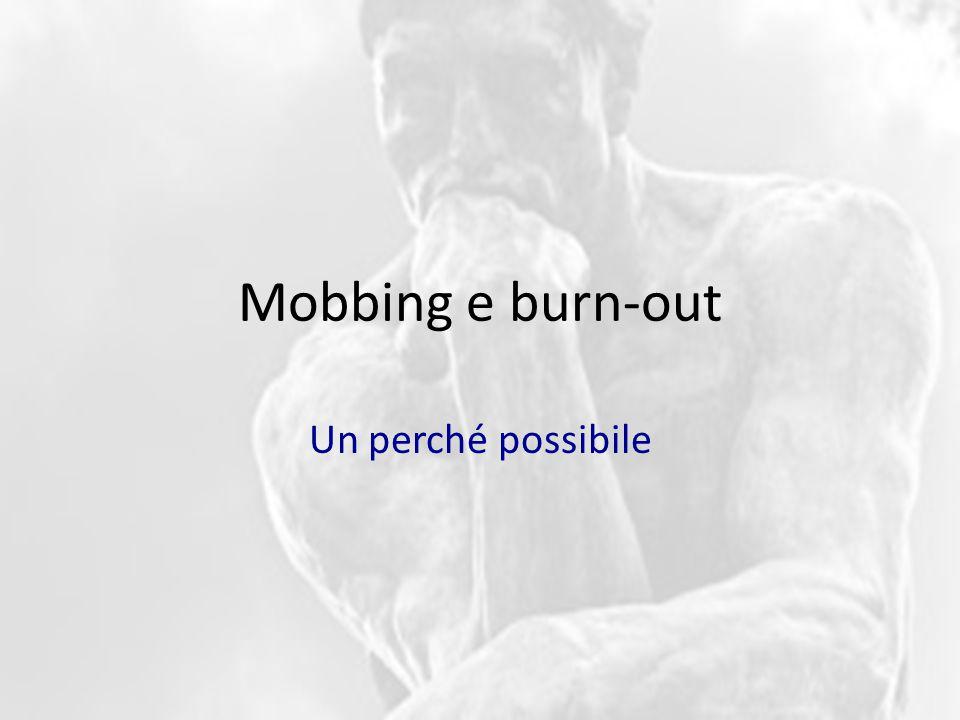 Mobbing e burn-out Un perché possibile