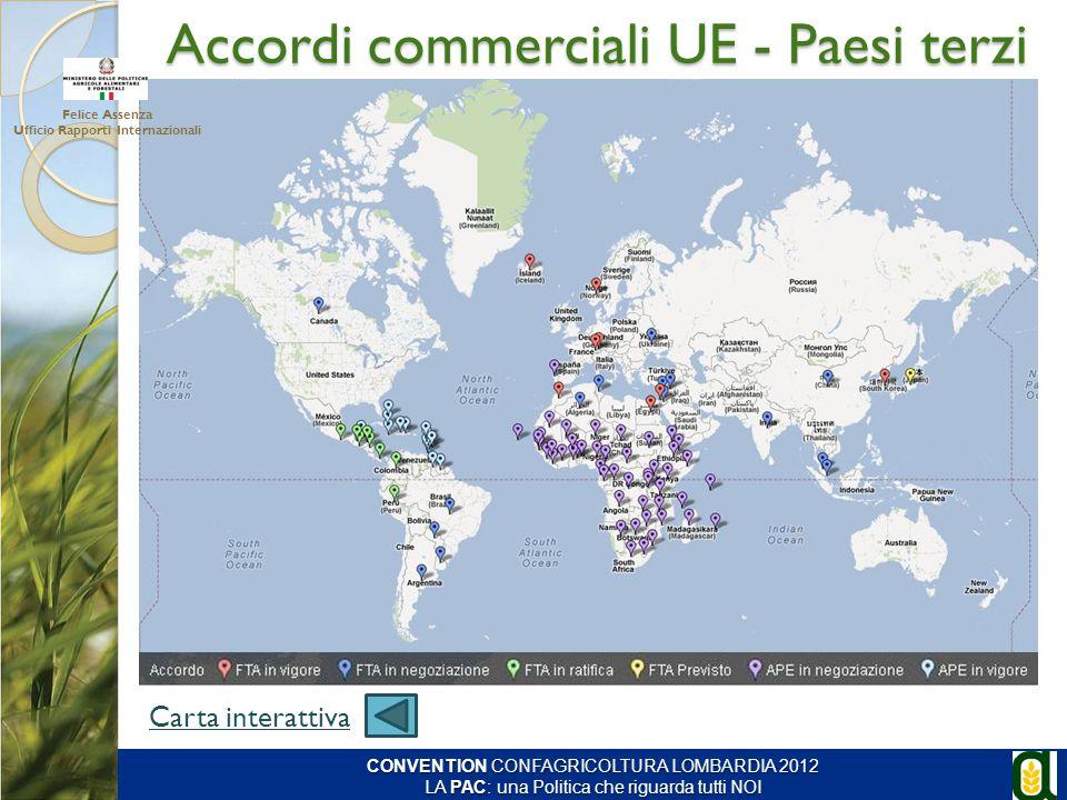 Accordi commerciali UE - Paesi terzi Carta interattiva Felice Assenza Ufficio Rapporti Internazionali CONVENTION CONFAGRICOLTURA LOMBARDIA 2012 LA PAC
