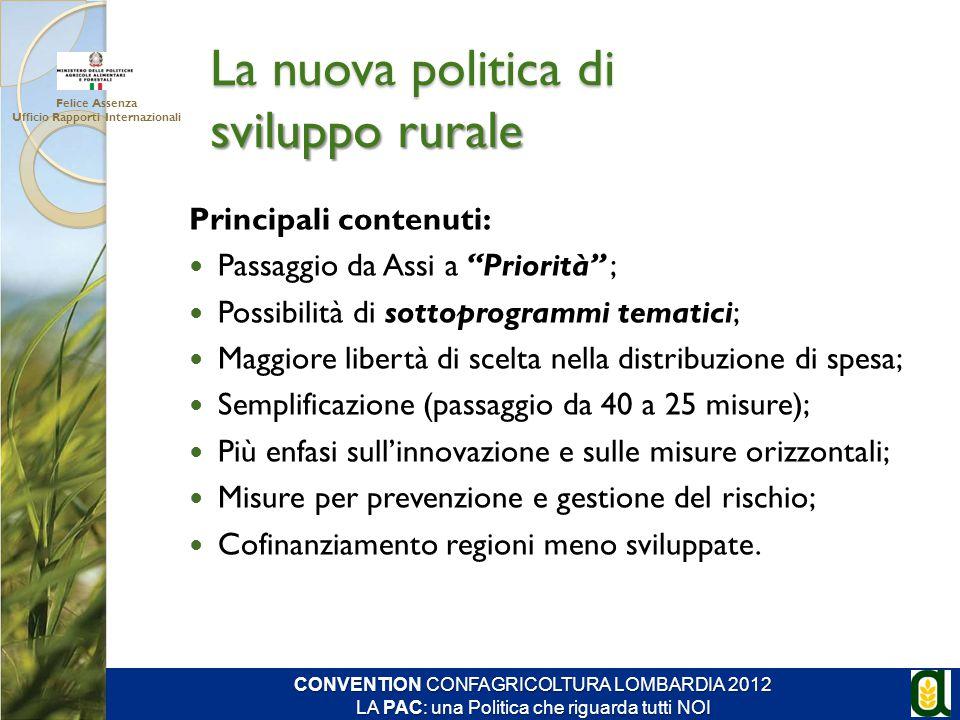 """La nuova politica di sviluppo rurale Principali contenuti: Passaggio da Assi a """"Priorità"""" ; Possibilità di sottoprogrammi tematici; Maggiore libertà d"""