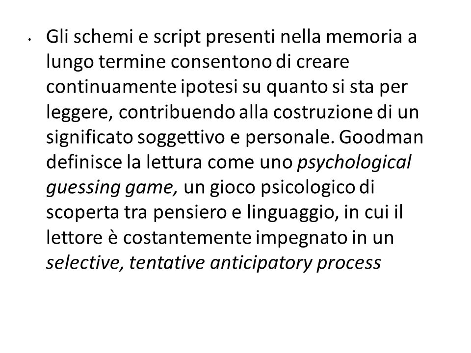 Gli schemi e script presenti nella memoria a lungo termine consentono di creare continuamente ipotesi su quanto si sta per leggere, contribuendo alla