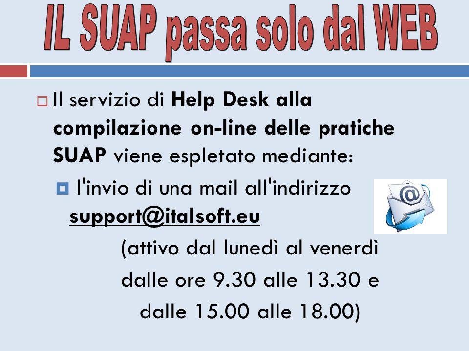  Il servizio di Help Desk alla compilazione on-line delle pratiche SUAP viene espletato mediante:  l'invio di una mail all'indirizzo support@italsof