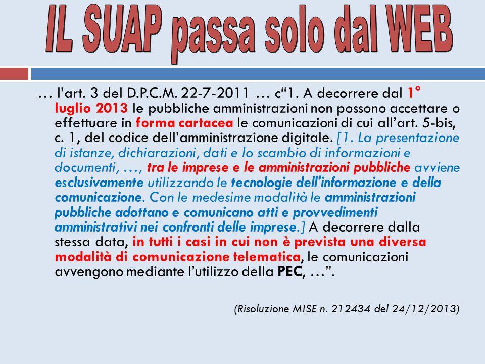 """… l'art. 3 del D.P.C.M. 22-7-2011 … c""""1. A decorrere dal 1° luglio 2013 le pubbliche amministrazioni non possono accettare o effettuare in forma carta"""