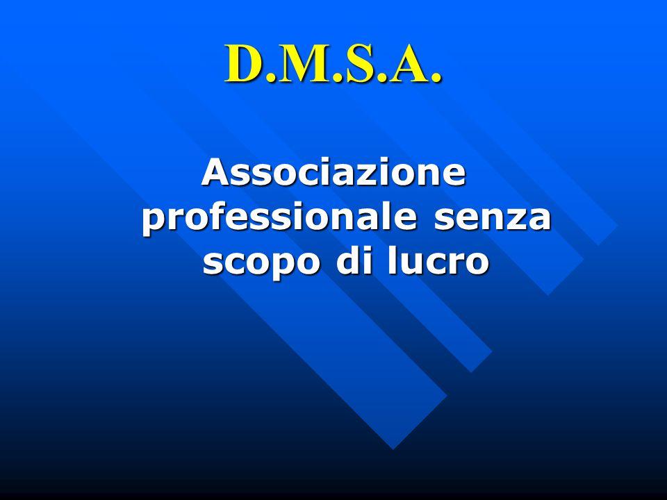 D.M.S.A. Associazione professionale senza scopo di lucro
