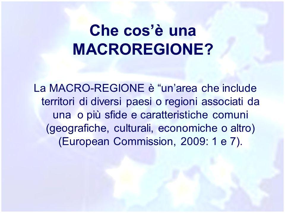 """Che cos'è una MACROREGIONE? La MACRO-REGIONE è """"un'area che include territori di diversi paesi o regioni associati da una o più sfide e caratteristich"""