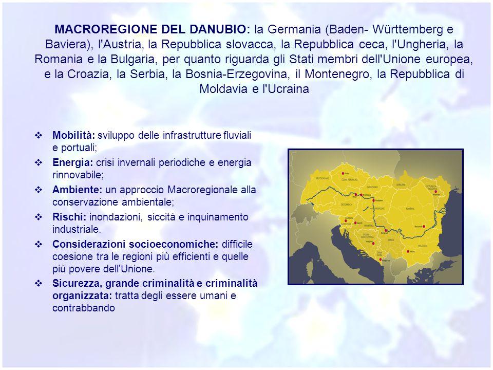 MACROREGIONE DEL DANUBIO: la Germania (Baden- Württemberg e Baviera), l'Austria, la Repubblica slovacca, la Repubblica ceca, l'Ungheria, la Romania e