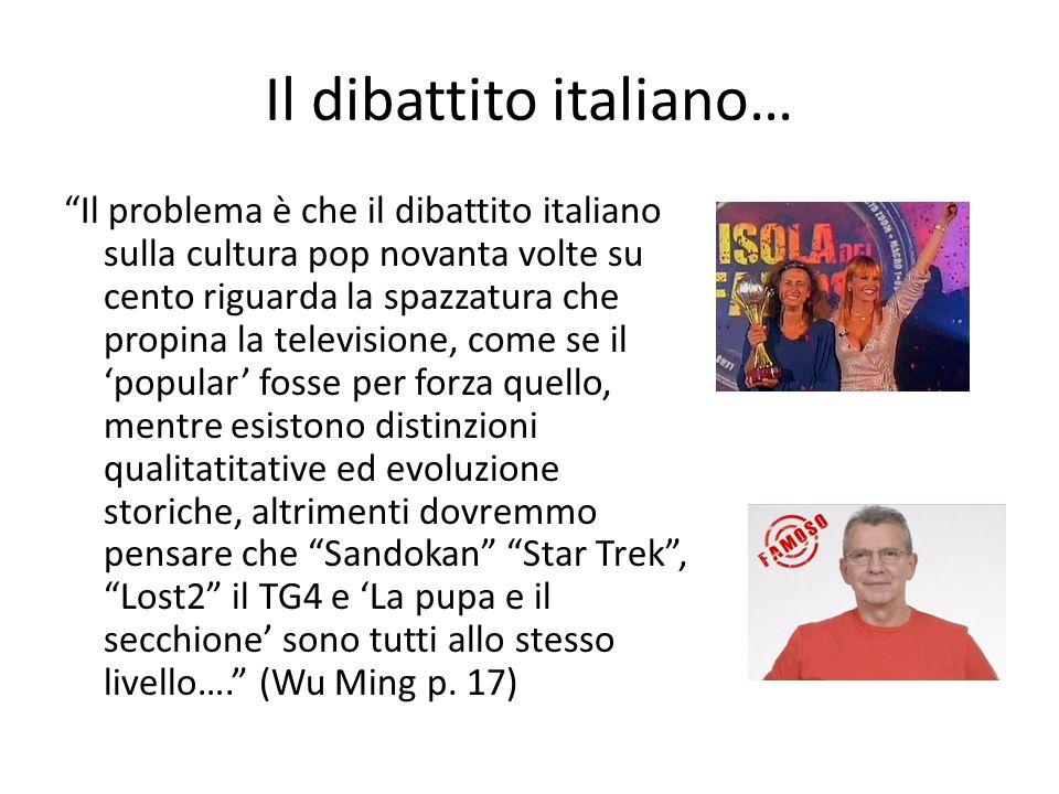 """Il dibattito italiano… """"Il problema è che il dibattito italiano sulla cultura pop novanta volte su cento riguarda la spazzatura che propina la televis"""