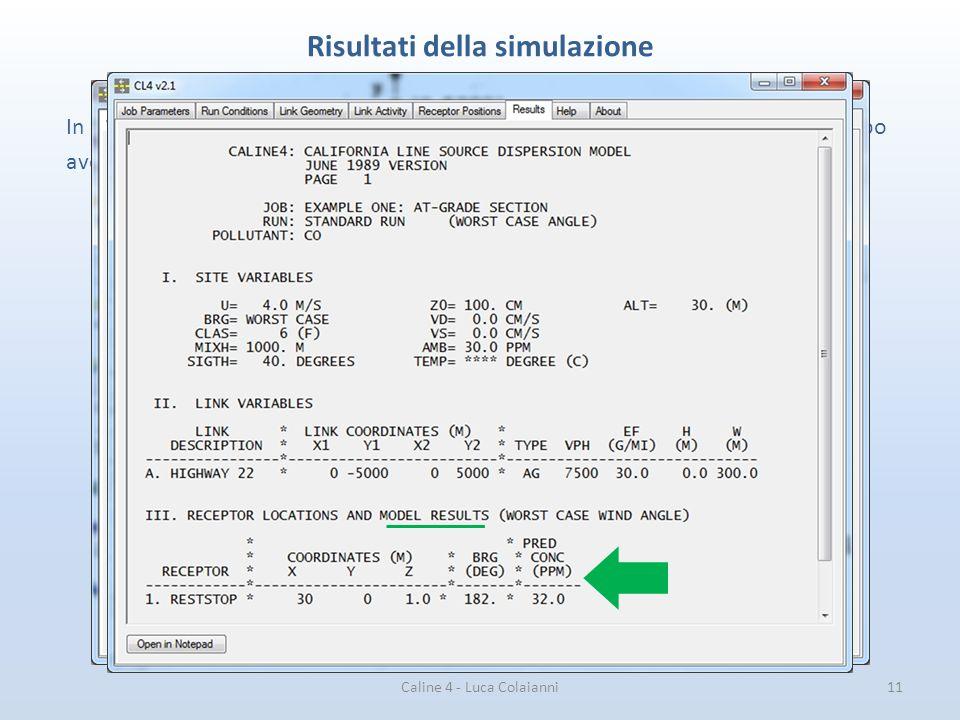 Caline 4 - Luca Colaianni11 Risultati della simulazione In Caline4 i risultati compaiono nella terzultima sezione della finestra grafica, dopo aver cl