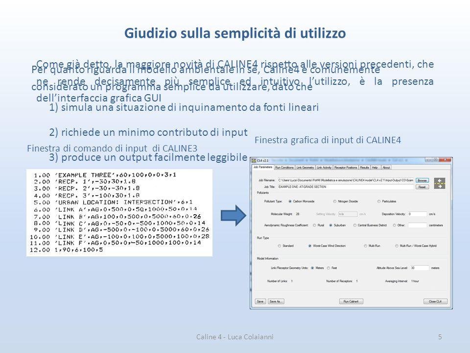 Caline 4 - Luca Colaianni5 Giudizio sulla semplicità di utilizzo Come già detto, la maggiore novità di CALINE4 rispetto alle versioni precedenti, che