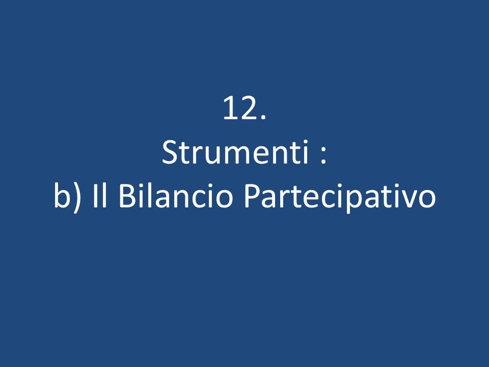 12. Strumenti : b) Il Bilancio Partecipativo