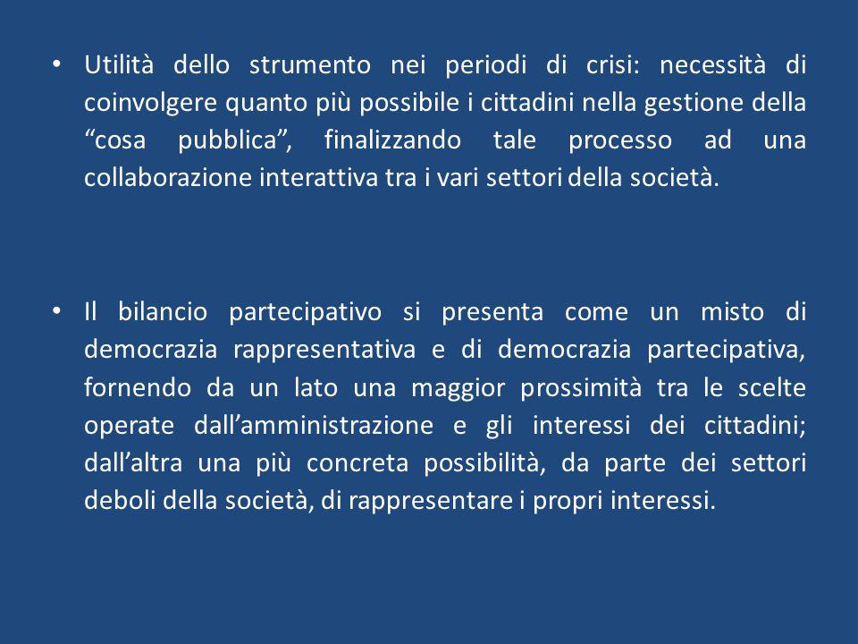 Utilità dello strumento nei periodi di crisi: necessità di coinvolgere quanto più possibile i cittadini nella gestione della cosa pubblica , finalizzando tale processo ad una collaborazione interattiva tra i vari settori della società.