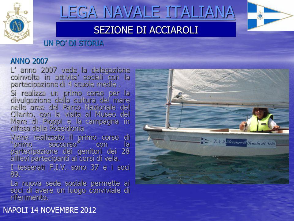 5 LEGA NAVALE ITALIANA ANNO 2008 Viene istituito il gruppo subacqueo.