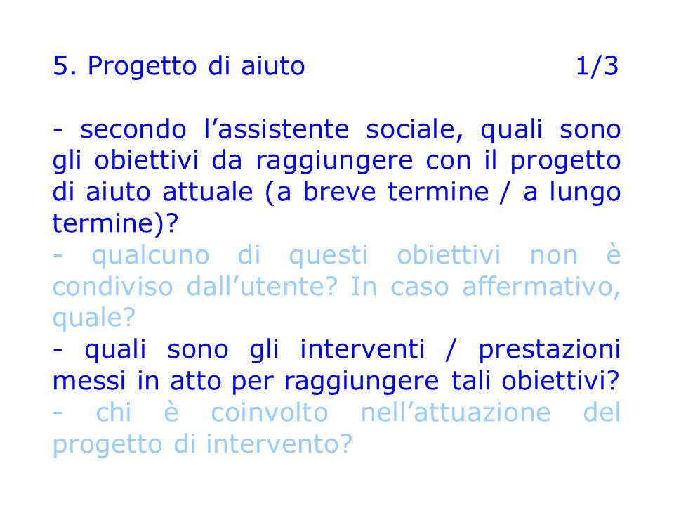 5. Progetto di aiuto 1/3 - secondo l'assistente sociale, quali sono gli obiettivi da raggiungere con il progetto di aiuto attuale (a breve termine / a