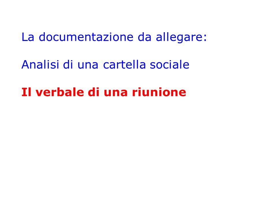 La documentazione da allegare: Analisi di una cartella sociale Il verbale di una riunione