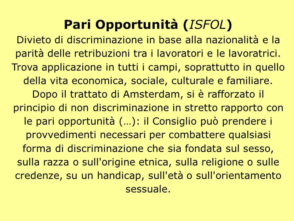 Pari Opportunità (ISFOL) Divieto di discriminazione in base alla nazionalità e la parità delle retribuzioni tra i lavoratori e le lavoratrici.