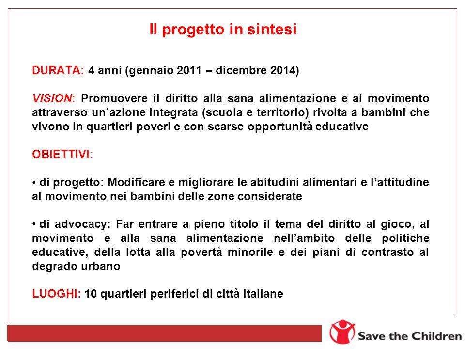 DURATA: 4 anni (gennaio 2011 – dicembre 2014) VISION: Promuovere il diritto alla sana alimentazione e al movimento attraverso un'azione integrata (scu