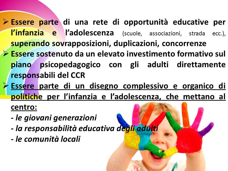  Essere parte di una rete di opportunità educative per l'infanzia e l'adolescenza (scuole, associazioni, strada ecc.), superando sovrapposizioni, dup