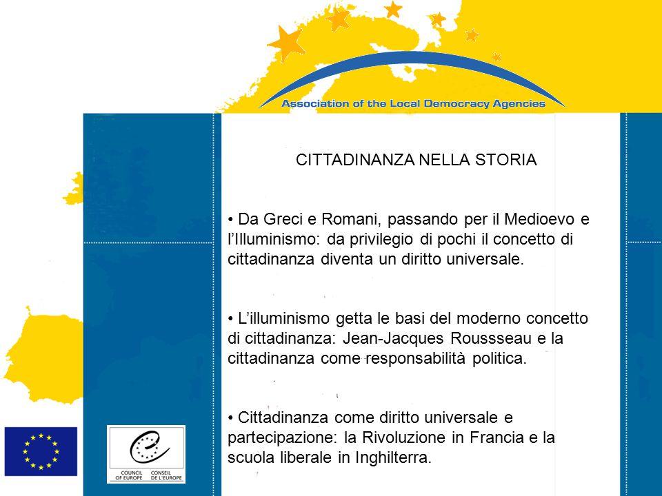 Strasbourg 05/06/07 Strasbourg 31/07/07 CITTADINANZA NELLA STORIA Da Greci e Romani, passando per il Medioevo e l'Illuminismo: da privilegio di pochi il concetto di cittadinanza diventa un diritto universale.