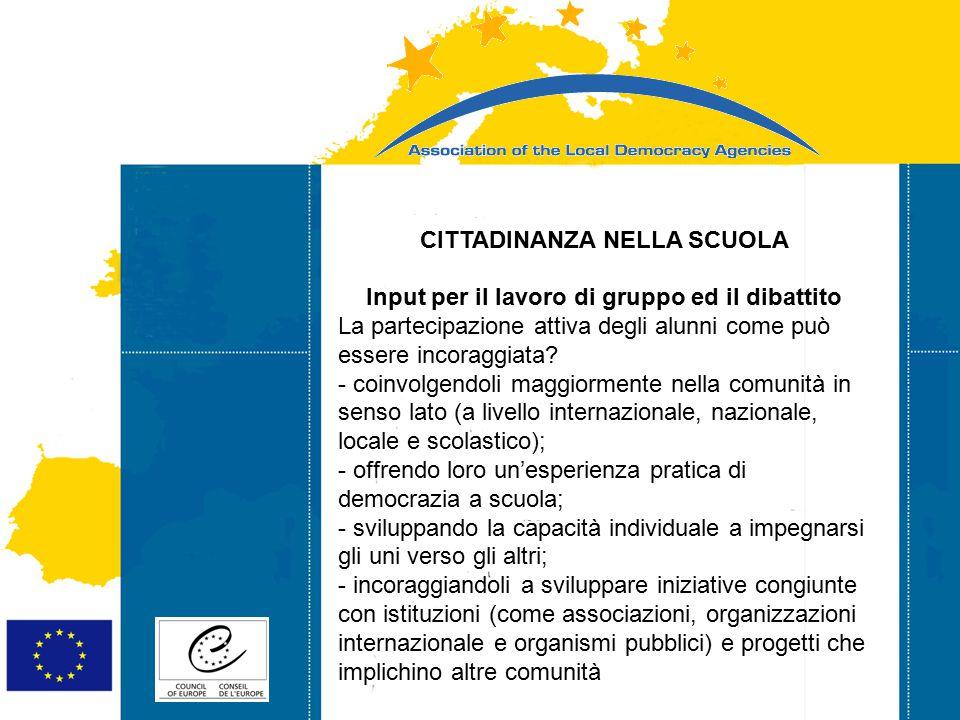 Strasbourg 05/06/07 Strasbourg 31/07/07 CITTADINANZA NELLA SCUOLA Input per il lavoro di gruppo ed il dibattito La partecipazione attiva degli alunni