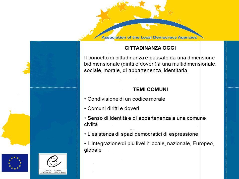 Strasbourg 05/06/07 Strasbourg 31/07/07 CITTADINANZA OGGI Il concetto di cittadinanza è passato da una dimensione bidimensionale (diritti e doveri) a una multidimensionale: sociale, morale, di appartenenza, identitaria.